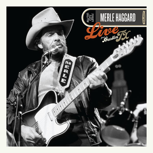 Merle Haggard - Live from Austin, TX