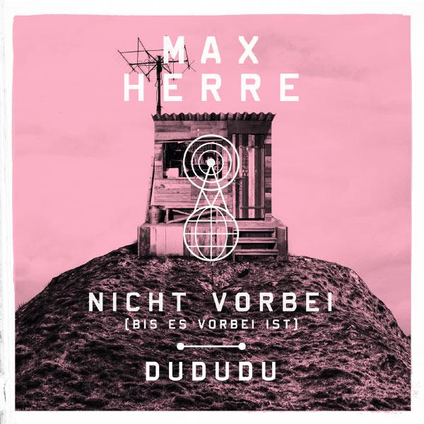 Max Herre - Nicht vorbei (bis es vorbei ist) / DuDuDu
