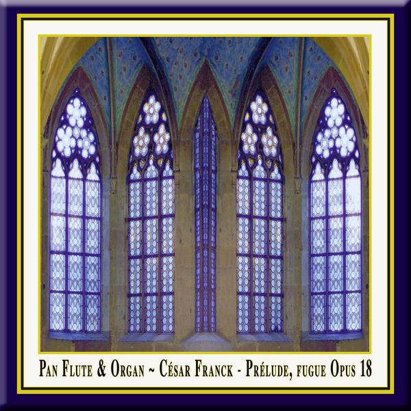 The Art of Pan - Franck: Prelude, Fugue et Variation, Op. 18 - Pan Flute & Organ