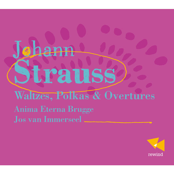 Jos Van Immerseel - J. Strauss II: Waltzes, Polkas & Overtures