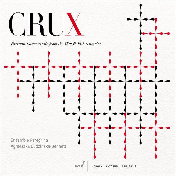 Agnieszka Budzinska-Bennett - Crux : Parisian Easter Music from the 13th & 14th Centuries
