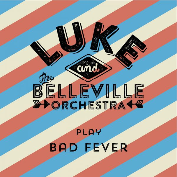 Luke & The Belleville Orchestra - Play Bad Fever