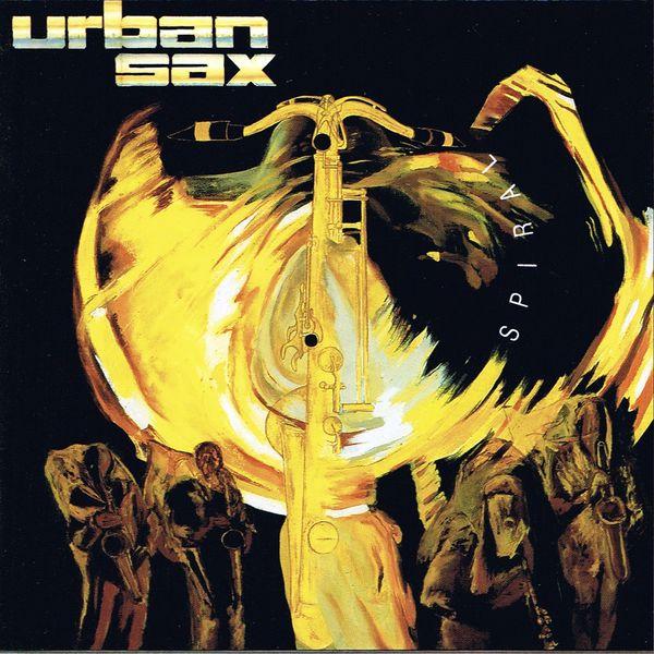 Urban Sax - Urban Sax Spiral