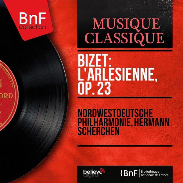 Nordwestdeutsche Philharmonie - Bizet: L'Arlésienne, Op. 23 (Mono Version)