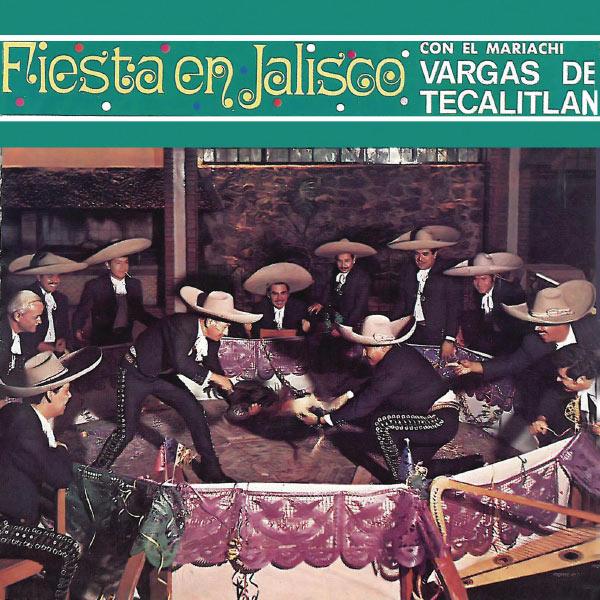 Mariachi Vargas de Tecalitlán - Fiesta En Jalisco