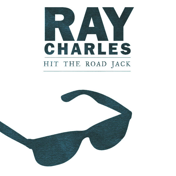 Hit The Road Jack | Ray Charles to stream in hi-fi, or to download