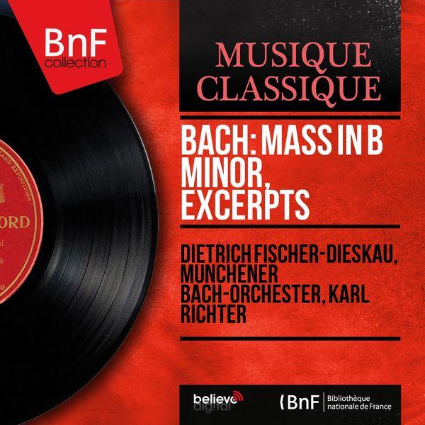 Dietrich Fischer-Dieskau, Münchener Bach-Orchester, Karl Richter - Bach: Mass in B Minor, Excerpts (Mono Version)