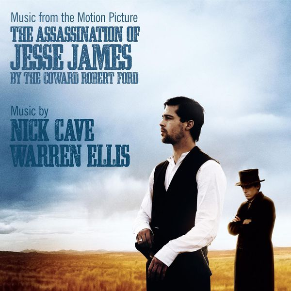 Nick Cave|The Assassination of Jesse James By the Coward Robert Ford
