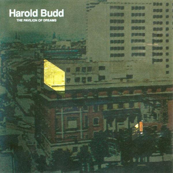Harold Budd - The Pavilion Of Dreams
