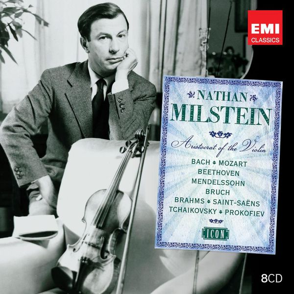 Nathan Milstein - Bach, Beethoven, Mozart, Mendelssohn, Bruch, Brahms, Saint-Saëns, Tchaikovski, Prokofiev...