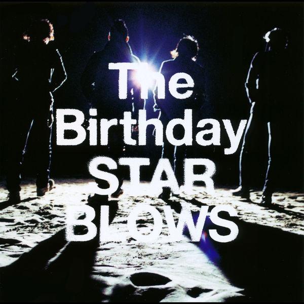 The Birthday - Star Blows