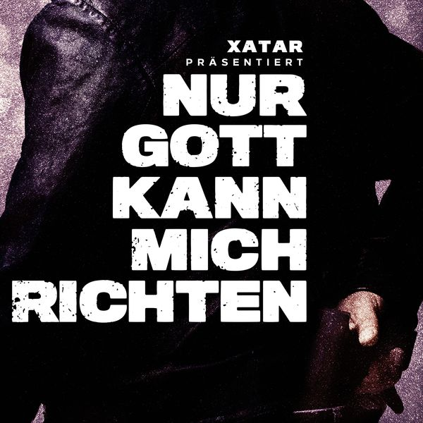 Xatar Präsentiert Nur Gott Kann Mich Richten Xatar Download And