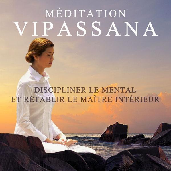 Musique apaisante de fond new age - Méditation Vipassana: Discipliner le mental et rétablir le maître intérieur