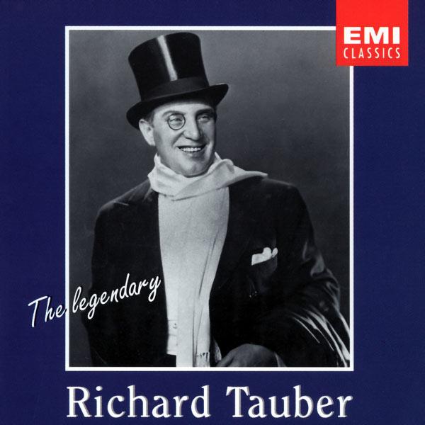 Richard Tauber - The Legendary Richard Tauber