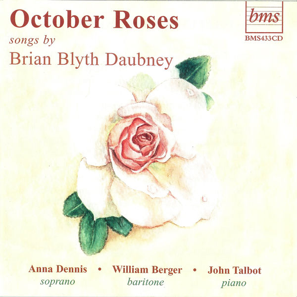 William Berger - Daubney: October Roses and Other Songs