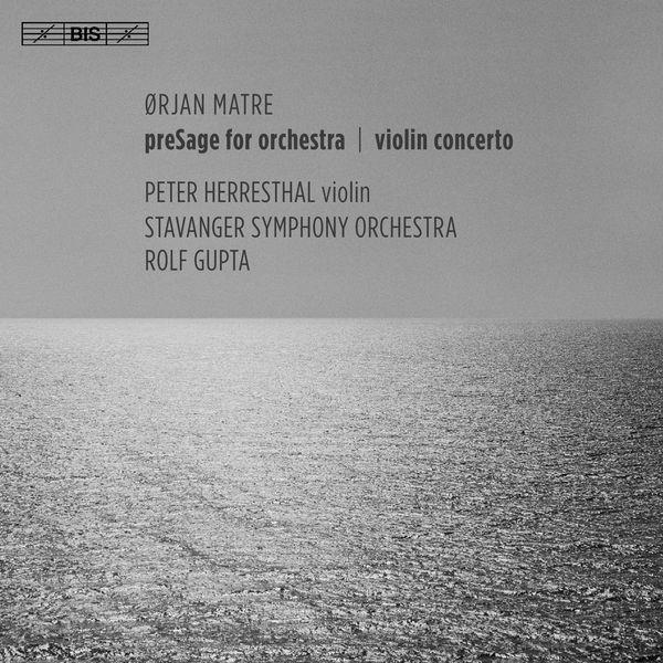 Peter Herresthal - Ørjan Matre: PreSage & Violin Concerto