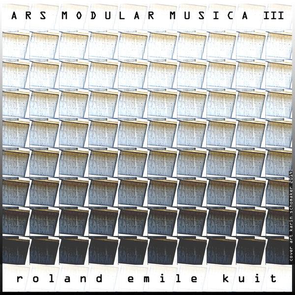 Roland Emile Kuit - Ars Modular Musica III