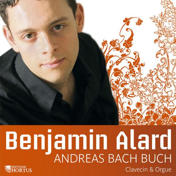Benjamin Alard - Andreas Bach Buch: Florilegium