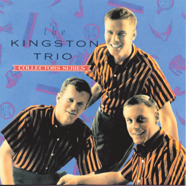 The Kingston Trio - The Capitol Collector's Series