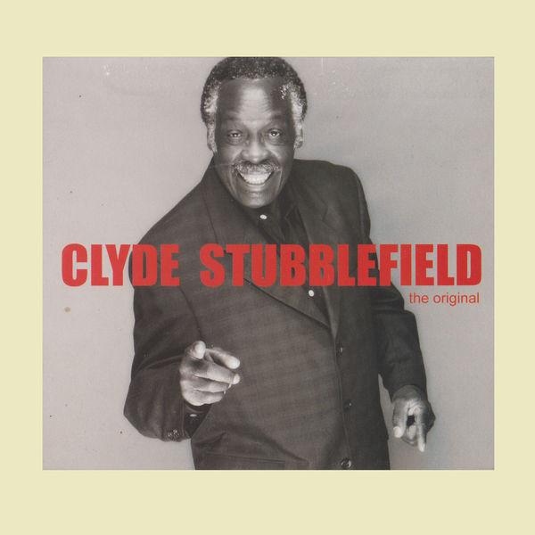 Clyde Stubblefield - The Original
