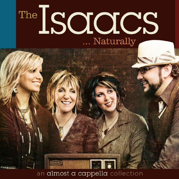 The Isaacs - The Isaacs Naturally: An Almost A Cappella Collection