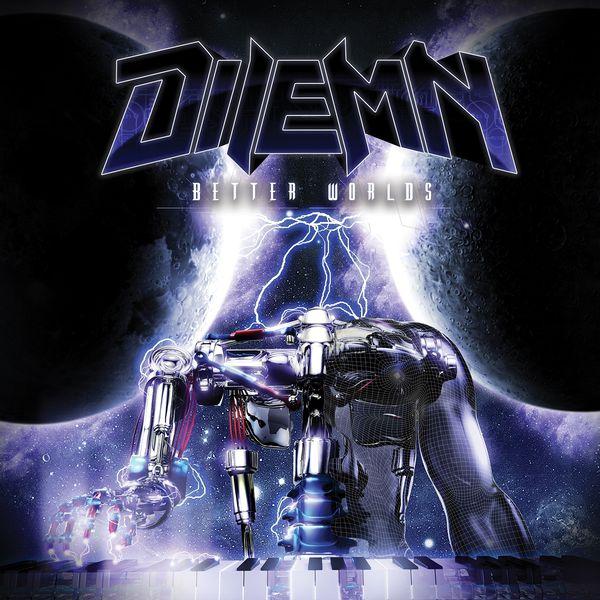 Dilemn - Better Worlds