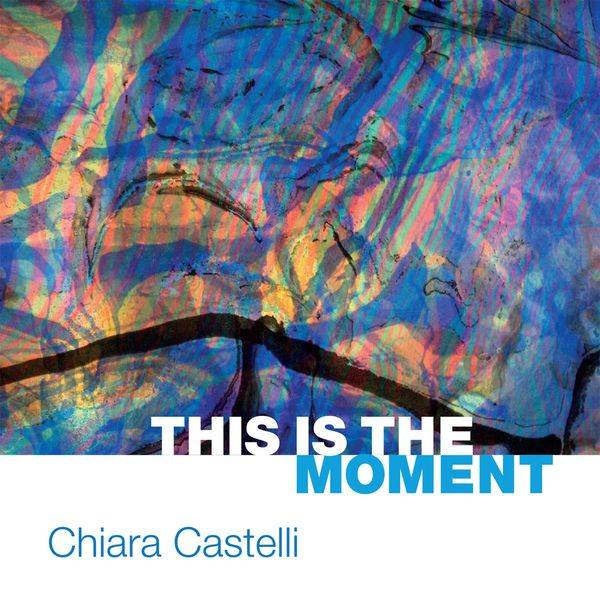 Chiara Castelli - This Is the Moment