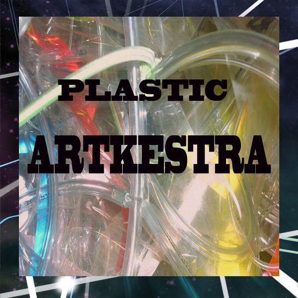 Plastic Artkestra - Plastic Artkestra