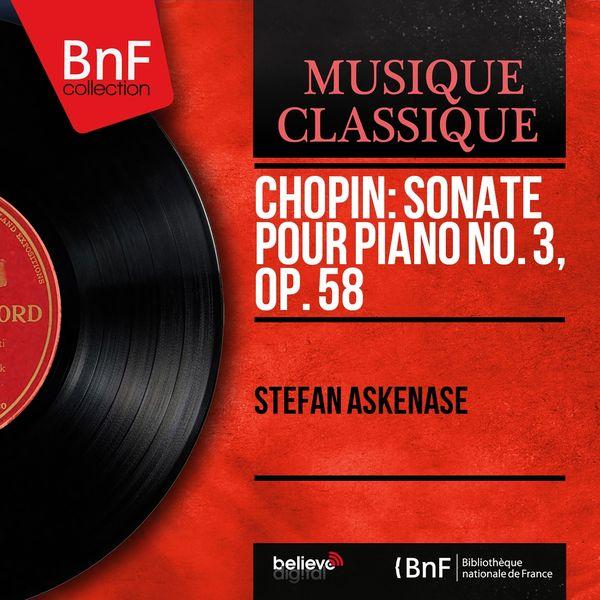 Stefan Askenase - Chopin: Sonate pour piano No. 3, Op. 58 (Mono Version)