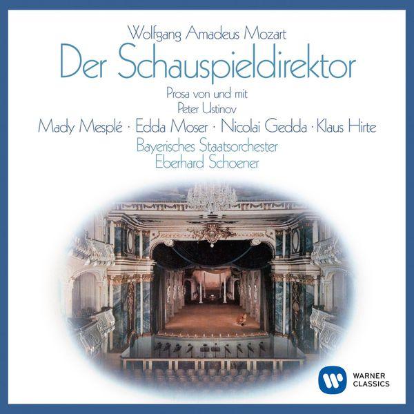 Eberhard Schoener/Sir Peter Ustinov/Nicolai Gedda/Mady Mesplé/Edda Moser - Mozart: Der Schauspieldirektor