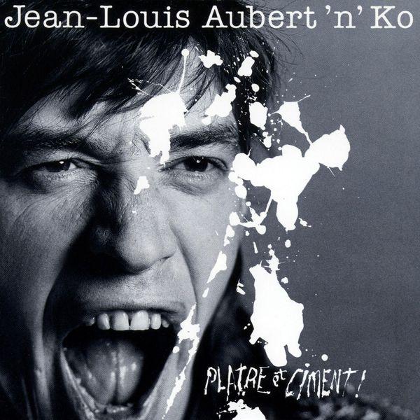 Jean-Louis Aubert - Plâtre Et Ciment