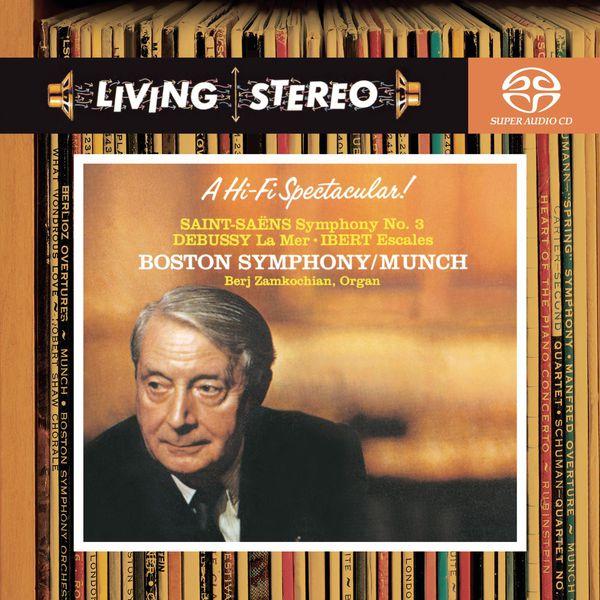Charles Munch - Saint-Saëns: Symphony No. 3 - Debussy: La Mer - Ibert: Escales