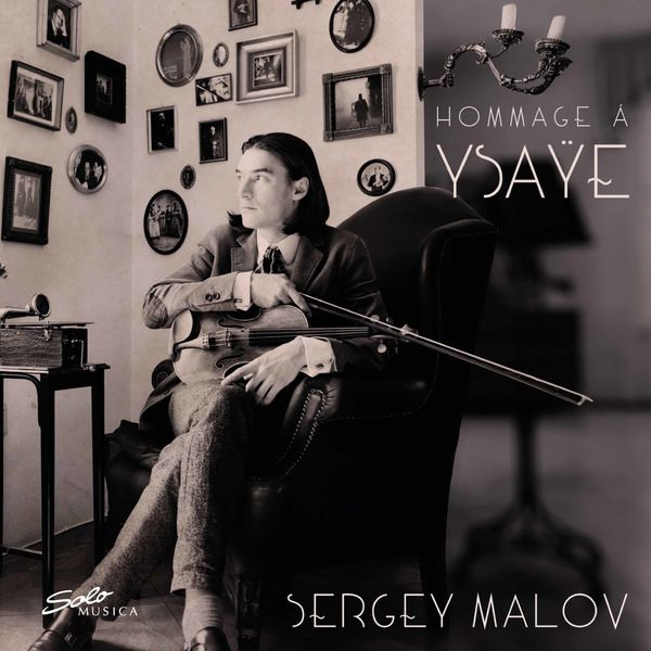 Sergey Malov - Hommage á Ysaÿe (& Bach, Enesco, Kreisler)