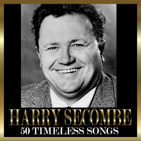 Harry Secombe - 50 Timeless Songs