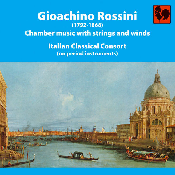 Gioachino Rossini - Gioacchino Rossini: Chamber Music With Strings and Winds