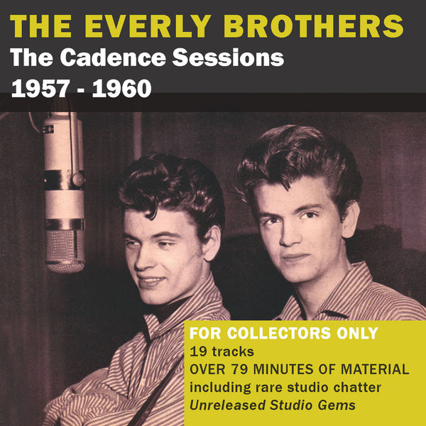 The Everly Brothers - The Cadence Sessions 1957 - 1960