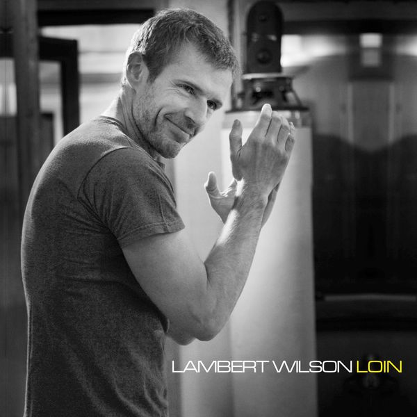 Lambert Wilson - Loin