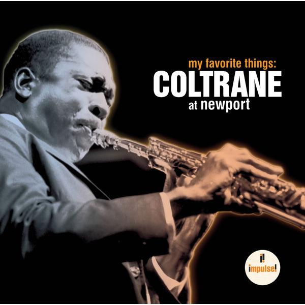 John Coltrane - My Favorite Things: Coltrane At Newport