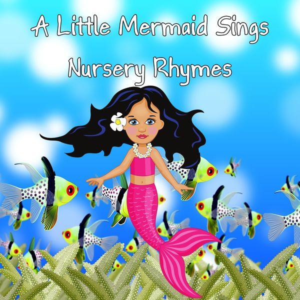 A Little Mermaid Sings Nursery Rhymes Bedtime Baby