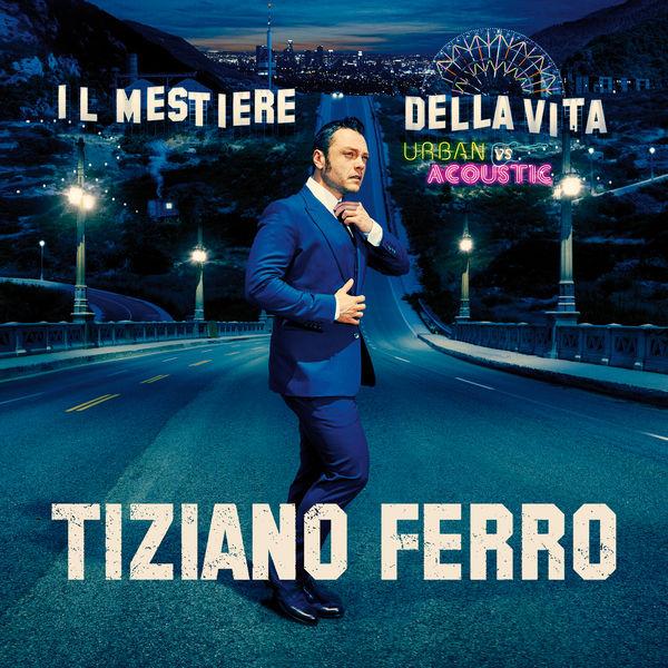 Tiziano Ferro - Il Mestiere Della Vita Urban Vs Acoustic