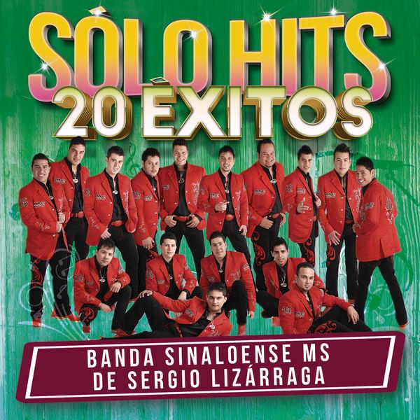 Banda Sinaloense MS de Sergio Lizárraga - Sólo Hits