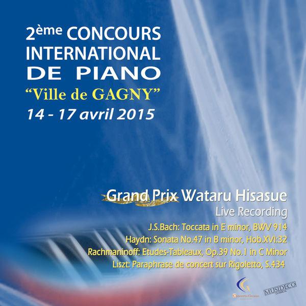 "Wataru Hisasue - Grand Prix du Concours International de Piano ""Ville de Gagny"", édition 2015 (Live Recording)"