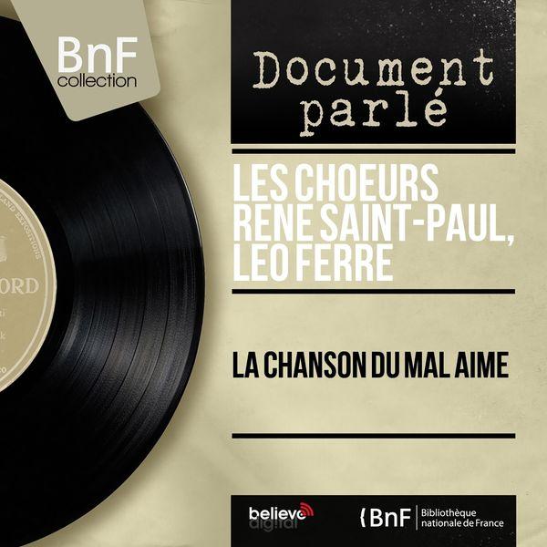 Les Choeurs René Saint-Paul, Léo Ferré - La chanson du mal aimé (Mono version)