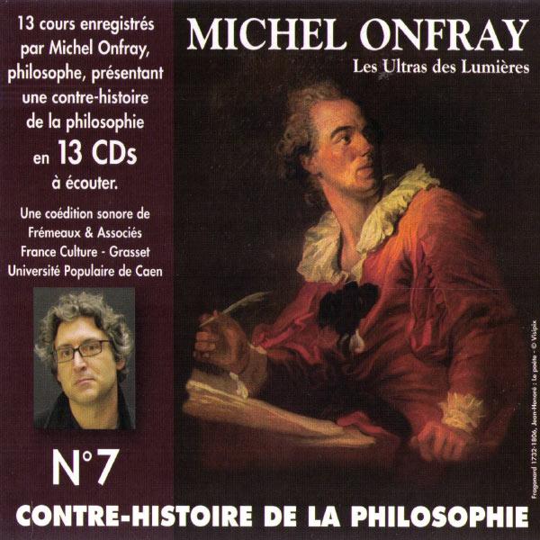 Michel Onfray - Contre-histoire de la philosophie, vol. 7 (1ère partie)