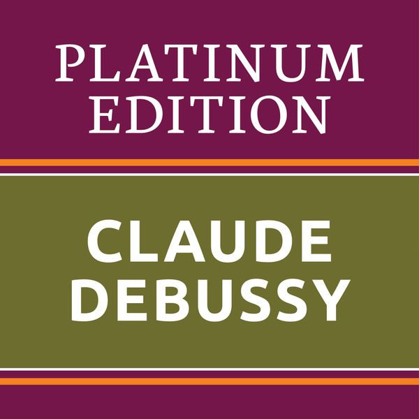 Arthur Rubinstein - Claude Debussy - Platinum Edition (The greatest works ever !)