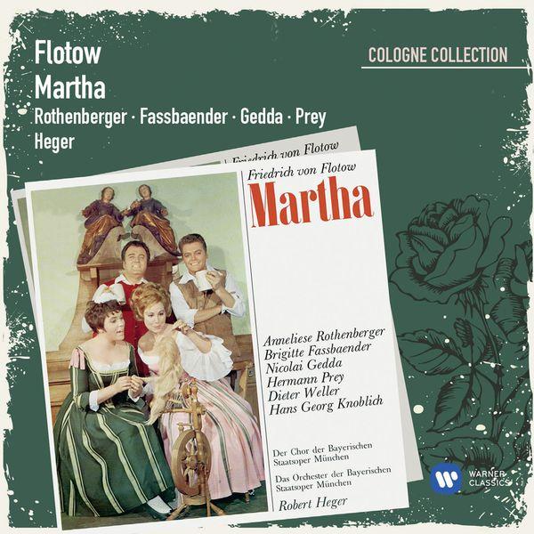 Anneliese Rothenberger - Flotow: Martha (1986 Digital Remaster)