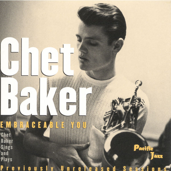 Chet Baker - Embraceable You - Chet Baker Sings And Plays (Previously Unreleased Sessions)