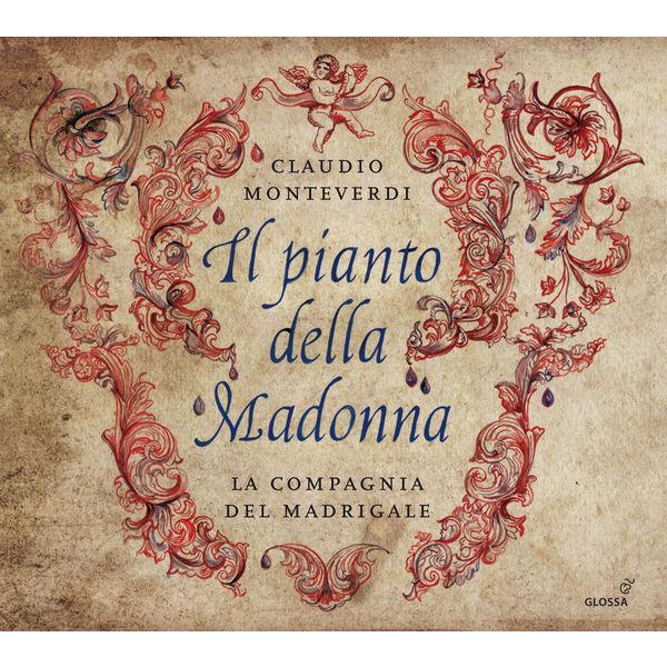 La Compagnia del Madrigale - Monteverdi : Il pianto della Madonna