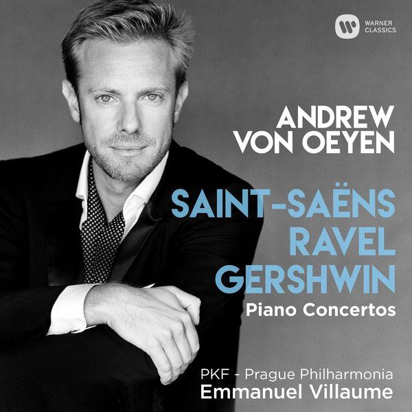 Andrew von Oeyen - Saint-Saëns, Ravel & Gershwin: Piano Concertos