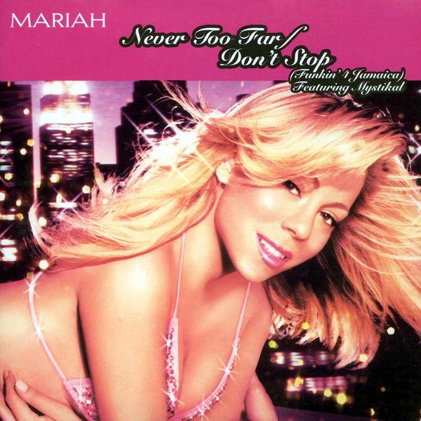 Never Too Far / Don't Stop (Funkin 4 Jamaica) | Mariah Carey to